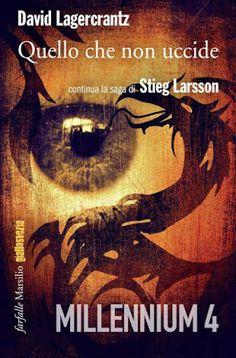 """Pensieri senza nome: Millennium 4: esce domani """"Quello che non uccide"""", il seguito della trilogia di Stieg Larsson"""