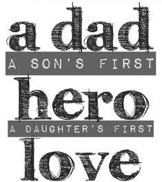 #Quote | A dad, a son's first hero, a daughter's first love!