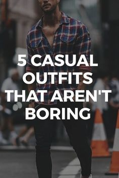 5 Casual Outfits That Arent Boring. #streetstyle #mensfashion