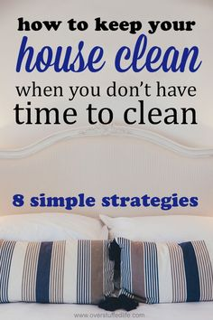 No time to clean? Try using these tips to make sure your house is clean even when you can't devote much time to it.
