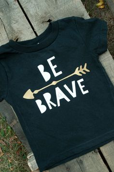 Brave t-shirt for babies toddlers and by SplitpinedesignShop