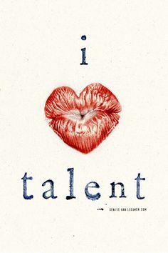 i ♥ talent  Talent is sexy.