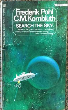 Search the Sky by Frederik Pohl & C. M. Kornbluth published by Ballantine Books (1969). Cover artist unknown.