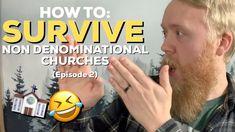 #Survivalguide to non denominational #churches (EP 2) - #YouTube