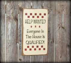 Christmas Gift for mom, Funny Sign, Help Wanted Sign, Rustic wood sign, Wood sign Saying, Housewarming Gift, House Sign, Wall Decor