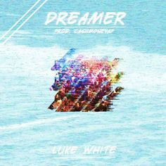 """DEF!NITION OF FRESH : Luke White - Dreamer... Doap House sends this dope new record by Luke White produced by CashMoney AP titled """"Dreamer"""". Also mixed & mastered by Luke White himself."""