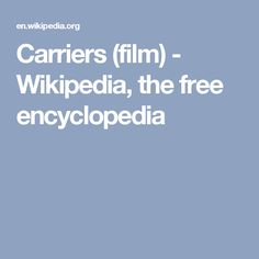 Carriers (film) - Wikipedia, the free encyclopedia
