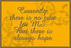 Multiple Sclerosis ....HOPE