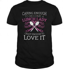 Caring Enough To Become A Lunch Lady - #dress shirts for men #tee test. PURCHASE NOW => https://www.sunfrog.com/Jobs/Caring-Enough-To-Become-A-Lunch-Lady-Black-Guys.html?id=60505