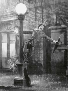 Liby - Gene Kelly i'm singing in the Rain...so sing in the rain! Be happy and sunny again....let it be all the drops.. .and go schwips! Ups, no schups yourself against the weather in the air.. ...oder so!