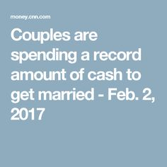 Couples are spending a record amount of cash to get married - Feb. 2, 2017
