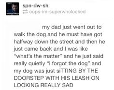 Poor doggy sounds like my dog. When someone leaves the house and doesnt take him he gets really sad