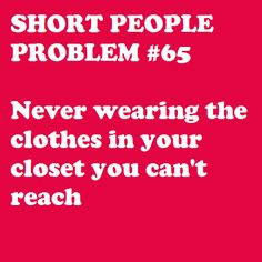 lol i know right! then when u finally voyage up to the top shelf you feel like you went shopping