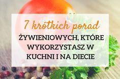 Porady żywieniowe do zastosowania w kuchni i na diecie. Pomogą jeść zdrowiej, smaczniej i w trosce o szczuplą sylwetkę na co dzień.