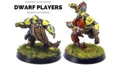 Painting the Dwarf Blood Bowl team Update and Paint List