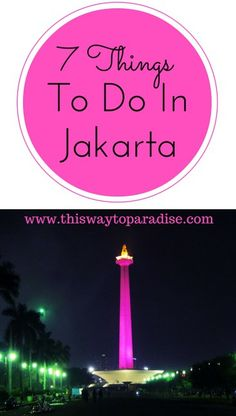 7 Interesting Things To Do In Jakarta.