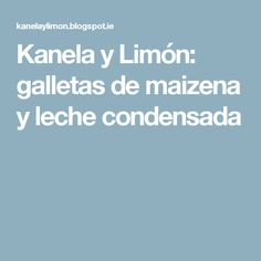 Kanela y Limón: galletas de maizena y leche condensada Fun Desserts, Food And Drink, Baking, Arthritis, Sweet, Gastronomia, Homemade Cookies, Chocolate Cookies, Sweets
