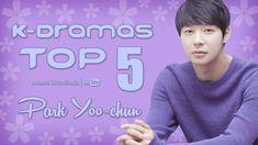 TOP 5 Park Yoo-chun K-Dramas - My Top 5 Korean Dramas with Micky Yu Cheon / 박유천 / Park Yoochun