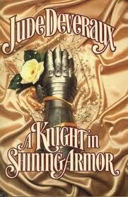 A Knight in Shining Armor by Jude Deveraux   One of the beloved romance novelist's most best-selling love stories. A time travel classic. I love love love this book could not put it down