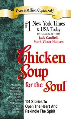 Chicken soup for the soul! love all these books me and my daughter brooklkyn collect them.