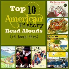 Top 10 American History Read Alouds ( 10 Bonus Titles) The Unlikely Homeschool American History Lessons, History For Kids, Study History, Us History, History Books, History Photos, History Posters, History Facts, History Memes