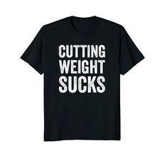 Cutting Weight Sucks Boxing wrestling MMA Sports Shirt Gi... https://www.amazon.com/dp/B07BPC3PD7/ref=cm_sw_r_pi_dp_U_x_MN8VAbAPV0BQX