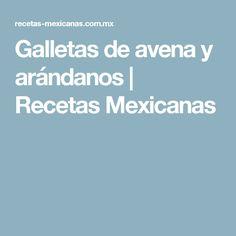 Galletas de avena y arándanos | Recetas Mexicanas