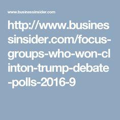 http://www.businessinsider.com/focus-groups-who-won-clinton-trump-debate-polls-2016-9