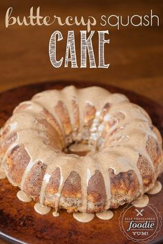 Buttercup Squash Cake   Self Proclaimed Foodie - This is everything a Fall recipe should be. Roasted and pureed buttercup squash, applesauce, cinnamon, sweet, moist, delicious… YUM!