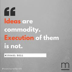 On ideas and venturing forth. #execution #Dell #quoteoftheday