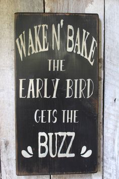Wake N Bake The Early Bird Gets The Buzz Wood Sign Hippie Decor Cannabis Decor Weed Decor 420 Decor Funny signs Boho Decor Gypsy Decor by FoothillPrimitives on Etsy Hippie Home Decor, Boho Decor, Diy Home Decor, Hippie House, Boho Lifestyle, Stoner Room, Stoner Girl, Wake And Bake, Affordable Wedding Venues