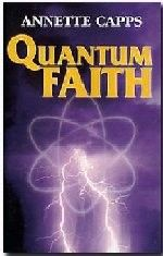 """Product Description:  """"Minibook by Annette Capps.  How does quantum physics relate to the Bible?  Can words move mountains?  How did Jesus supersede the laws of physics?"""
