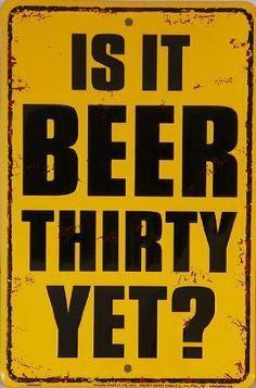 is it beer thirty yet?