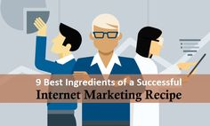 9 Best Ingredients of a Successful #InternetMarketing Recipe  #beginnersguide #digitalmarketing #marketingtypes