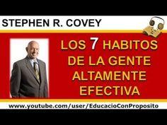 Los 7 Habitos De La Gente Altamente Efectiva   Stephen R Covey   https://www.youtube.com/watch?v=fBUTUzREJ1o