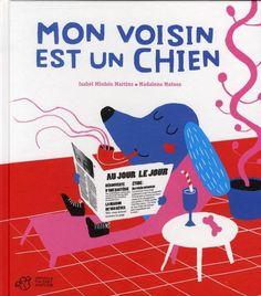 Mon Voisin Est Un Chien - Isabel Minhos Martins, Madalena Matoso...