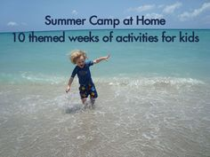 Summer Camp at Home - themes and activities for 10 weeks starting June 9