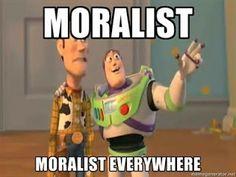 Moralists everywhere!