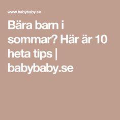 4602136de7d Bära barn i sommar  Här är 10 heta tips