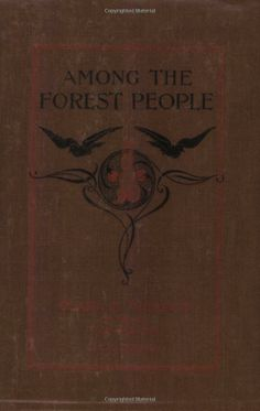 Among the Forest People (Yesterday's Classics): Clara Dillingham Pierson, F. C. Gordon: 9781599150185: Amazon.com: Books