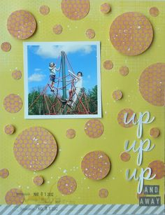 Up Up Up 12x12 layout by Ginny H using Because You Love Me April 2012 kit from LBD Kit Club.