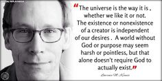 Lawrence Krauss - I met him at a convention. He was charming, witty, and willing to answer every question I had about astrophysics. Lawrence Krauss, Religion And Politics, Magical Thinking, Free Thinker, Being Good, Astrophysics, Meaning Of Life, Atheist, Thought Provoking