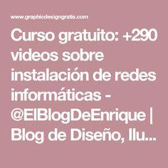 Curso gratuito: +290 videos sobre instalación de redes informáticas - @ElBlogDeEnrique | Blog de Diseño, Ilustración, Programación y Marketing