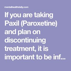 If you are taking Paxil (Paroxetine) and plan on discontinuing treatment, it is important to be informed as to how you should taper off it. Mental Health, Detox, How To Plan, Sayings, Turkey, Cold, Stability, Lyrics, Turkey Country