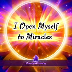 Today's Affirmation: I Open Myself To Miracles  <3 #affirmation #coaching
