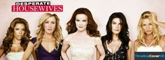Desperate Housewives Facebook Cover Timeline Banner For Fb Facebook Cover
