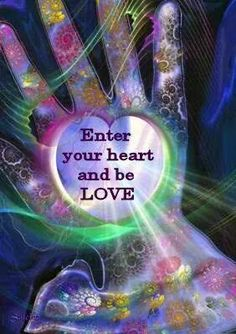 Within your Heart there is always love, for you are Love in all shapes, forms and energy. All is Love <3 =Mary Long=