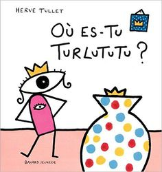 Amazon.fr - Où es-tu Turlututu ? - Hervé Tullet - Livres