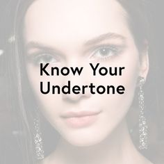 Know Your Skin Tone Undertone