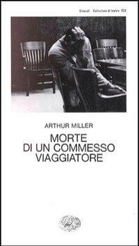 31 Morte di un commesso viaggiatore - Arthur Miller